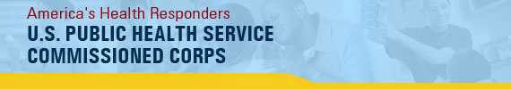 America's Health Responders - U.S. PUBLIC HEALTH SERVICE COMMISSIONED CORPS
